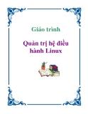 Giáo trình: Quản trị hệ điều hành Linux