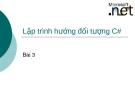 Bài giảng lập trình DOT NET - Bài 3 Lập trình hướng đối tượng C#