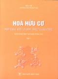 Ebook Hóa hữu cơ: Hợp chất hữu cơ đơn chức và đa chức (Tập 1) - NXB Y học