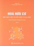 Tập 2 Hợp chất hữu cơ đơn chức và đa chức - Hóa hữu cơ