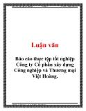 Báo cáo thực tập tốt nghiệp - Công ty Cổ phần xây dựng Công nghiệp và Thương mại Việt Hoàng.