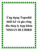 Ứng dụng Topsolid thiết kế và gia công đĩa thép ly hợp khóa NISSAN BLUBIRD
