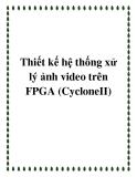 Thiết kế hệ thống xử lý ảnh video trên FPGA (CycloneII)
