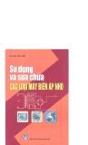 Ebook Sử dụng và sửa chữa các loại máy biến áp loại nhỏ - KS. Bùi Văn Yên
