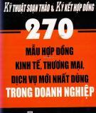 Ebook Kỹ thuật soạn thảo & ký kết hợp đồng - 270 mẫu hợp đồng kinh tế, thương mại, dịch vụ mới nhất dùng trong doanh nghiệp - Thu Huyền, Ái Phương