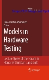 Models in Hardware Testing: Lecture Notes of the Forum in Honor of Christian Landrault