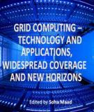 GRID COMPUTING – TECHNOLOGY AND APPLICATIONS, WIDESPREAD COVERAGE AND NEW HORIZONS