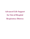 Advanced Life Support for Out-of-Hospital Respiratory Distress