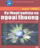 Giáo trình Kỹ thuật nghiệp vụ ngoại thương - ThS Bùi Thị Thùy Nhi