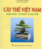 Nghệ thuật, kỹ thuật và đạo chơi Cây thế Việt Nam