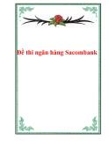Đề thi ngân hàng Sacombank.