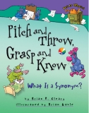 Words Are Categorical Pitch and Throw, Grasp and Know: What Is a Synonym