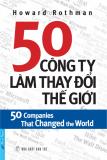 50 COMPANIES THAT CHANGED THE WORLD - 50 CÔNG TY LÀM THAY ĐỔI THẾ GIỚI