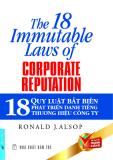 THE 18 IMMUTABLE LAWS OF CORPORATE REPUTATION - 18 QUY LUẬT BẤT BIẾN PHÁT TRIỂN DANH TIẾNG THƯƠNG HIÊU CÔNG TY