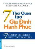 THE 7 HABITS OF HIGHLY EFFECTIVE FAMILIES – 7 THÓI QUEN TẠO GIA ĐÌNH HẠNH PHÚC
