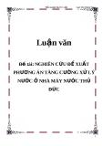 Luận Văn: NGHIÊN CỨU ĐỀ XUẤT PHƯƠNG ÁN TĂNG CƯỜNG XỬ LÝ NƯỚC Ở NHÀ MÁY NƯỚC THỦ ĐỨC