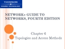 NETWORK+ GUIDE TO  NETWORKS, FOURTH  EDITION - CHAPTER 6
