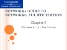 NETWORK+ GUIDE TO  NETWORKS, FOURTH  EDITION - CHAPTER 5