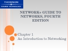 NETWORK+ GUIDE TO  NETWORKS, FOURTH  EDITION - CHAPTER 1