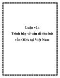Trình bày về vấn đề thu hút vốn ODA tại Việt Nam
