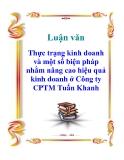 Luận văn: Thực trạng kinh doanh và một số biện pháp nhằm nâng cao hiệu quả kinh doanh ở công ty CPTM Tuấn Khanh