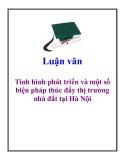 Luận văn: Tình hình phát triển và một số biện pháp thúc đẩy thị trường nhà đất tại Hà Nội