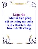 Luận văn: Một số biện pháp đổi mới công tác quản lý thu thuế trên địa bàn tỉnh Hà Giang