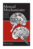 Mental Mechanisms: Mental Mechanisms Philosophical Perspectives on Cognitive Neuroscience