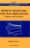 Mosfet Modeling for VLSI Simulation: Theory And Practices by N. Arora