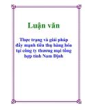 Luận văn: Thực trạng và giải pháp đẩy mạnh tiêu thụ hàng hóa tại công ty thương mại tổng hợp tỉnh Nam Định