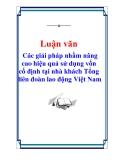 Luận văn: Các giải pháp nhằm nâng cao hiệu quả sử dụng vốn cố định tại tại nhà khách tổng liên đoàn lao động Việt Nam