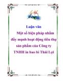 Luận văn về: Một số biện pháp nhằm đẩy mạnh hoạt động tiêu thụ sản phẩm của Công ty TNHH in bao bì Thái Lợi