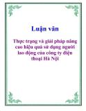 Luận văn: Thực trạng và giải pháp nâng cao hiệu quả sử dụng người lao động của công ty điện thoại Hà Nội