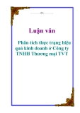 Luận văn: Phân tích thực trạng hiệu quả kinh doanh ở Công ty TNHH Thương mại TVT