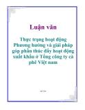Luận văn: Thực trạng hoạt động Phương hướng và giải pháp góp phần thúc đẩy hoạt động xuất khẩu ở Tổng công ty cà phê Việt nam