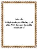 Luận văn Giải pháp chuyển đổi công ty cổ phần XNK Intemex thành tập đoàn kinh tế