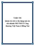 Luận văn Quản trị rủi ro tín dụng tại các chi nhánh NH TMCP Công thương Việt Nam ở Đồng Nai