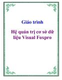 Giáo trình: Hệ quản trị cơ sở dữ liệu Visual Foxpro