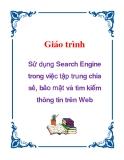 Giáo trình: Sử dụng Search Engine trong việc tập trung chia sẻ, bảo mật và tìm kiếm thông tin trên Web