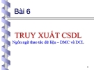 TRUY XUẤT CSDL: Ngôn ngữ thao tác dữ liệu – DMC và DCL