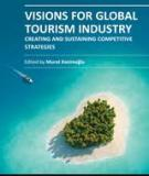 VISIONS FOR GLOBAL TOURISM INDUSTRY – CREATING AND SUSTAINING COMPETITIVE STRATEGIES