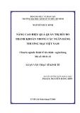 Luận văn: NÂNG CAO HIỆU QUẢ QUẢN TRỊ RỦI RO THANH KHOẢN TRONG CÁC NGÂN HÀNG THƯƠNG MẠI VIỆT NAM