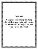 Luận văn: Nâng cao chất lượng tín dụng đối với Doanh nghiệp nhỏ và vừa tại NHNo&PTNT Việt Nam khu vực Tp. Hồ Chí Minh