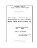 Luận văn: ĐỀ XUẤT MỘT SỐ GIẢI PHÁP XÂY DỰNG CÁC HOẠT ĐỘNG KIỂM SOÁT TRONG MÔI TRƯỜNG TIN HỌC CHO CÁC DOANH NGHIỆP VIỆT NAM