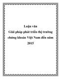 Luận văn: Giải pháp phát triển thị trường chứng khoán Việt Nam đến năm 2015