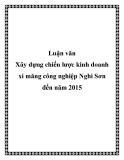 Luận văn:Xây dựng chiến lược kinh doanh xi măng công nghiệp Nghi Sơn đến năm 2015