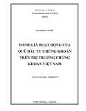 Luận văn Thạc Sĩ Kinh tế: Đánh giá hoạt động của quỹ đầu tư chứng khoán trên thị trường chứng khoán Việt Nam