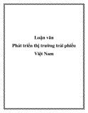 Luận văn: Phát triển thị trường trái phiếu Việt Nam