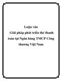 Luận văn: Giải pháp phát triển thẻ thanh toán tại Ngân hàng TMCP Công thương Việt Nam