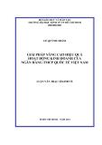 Luận văn: GIẢI PHÁP NÂNG CAO HIỆU QUẢ HOẠT ĐỘNG KINH DOANH CỦA NGÂN HÀNG TMCP QUỐC TẾ VIỆT NAM